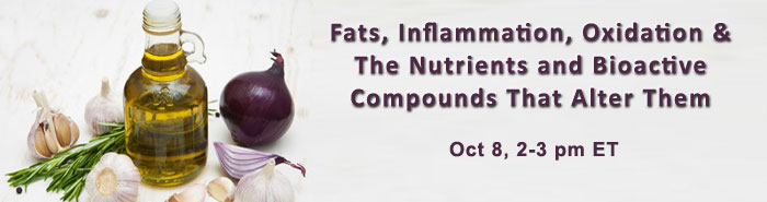Fats, Inflammation, Oxidation and The Nutrients and Bioactive Compounds