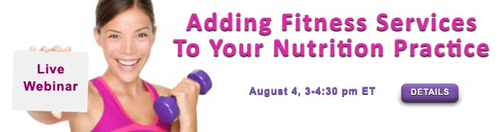 Adding Fitness Services to your Nutrition Practice